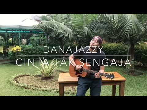 Download lagu Mp3 Danajazzy - Cinta Tak Sengaja (Acoustic Version) terbaru