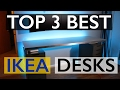 Best Ikea Desks For Your Setup 2017
