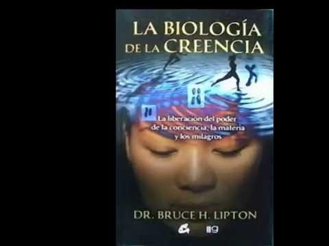 Cap 6 del libro LA BIOLOGIA DE LA CREENCIA, por el Dr Bruce Lipton.