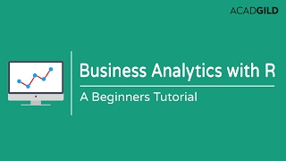 Business Analytics Tutorial | Business Analytics With R | Business Analytics Tutorial for Beginners