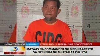 Mataas na commander ng BIFF, naaresto sa opensiba ng militar at pulisya