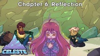 Celeste - Chapter 6: Reflection
