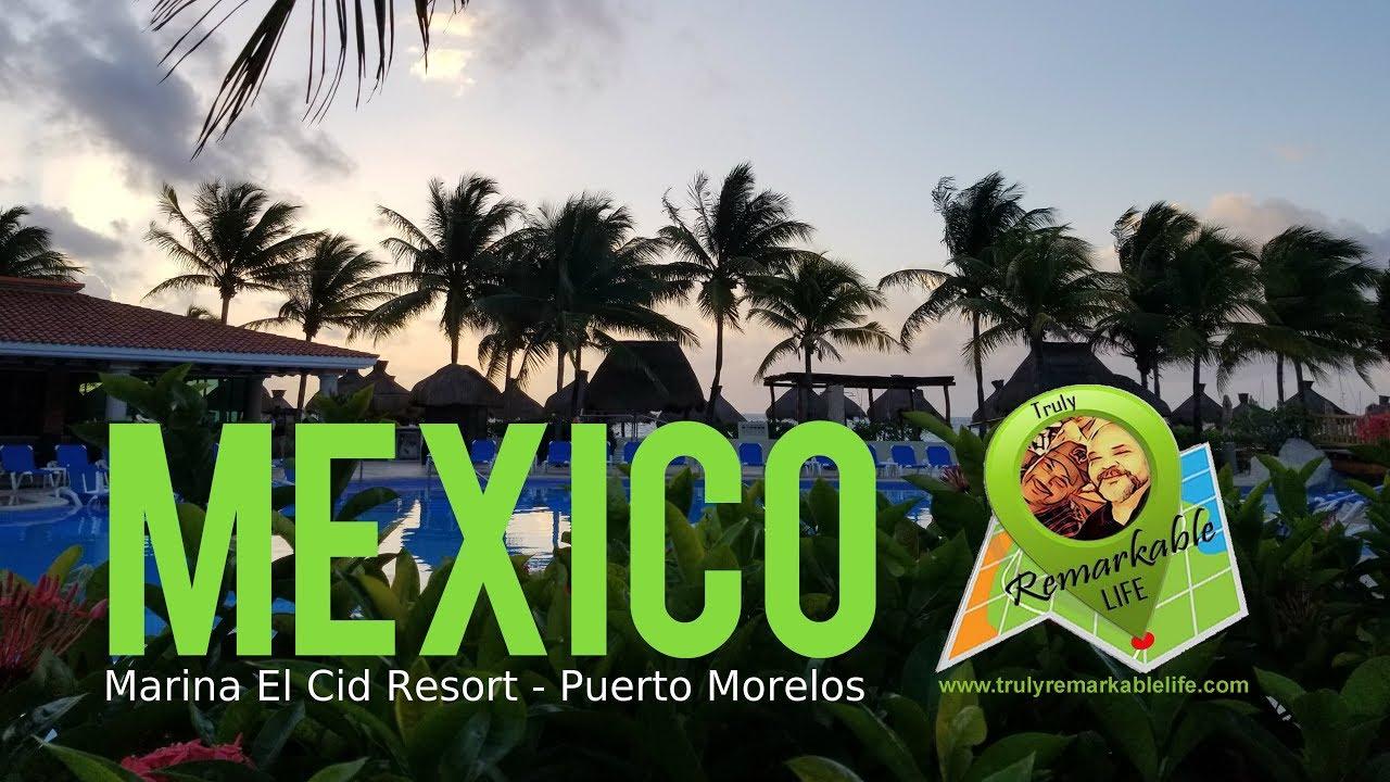 Download Hotel Marina El Cid Resort - Puerto Morelos, Mexico     Truly Remarkable Life - Craig & KJ