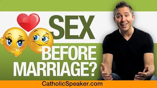Sex Before Marriage (Theology Of The Body)