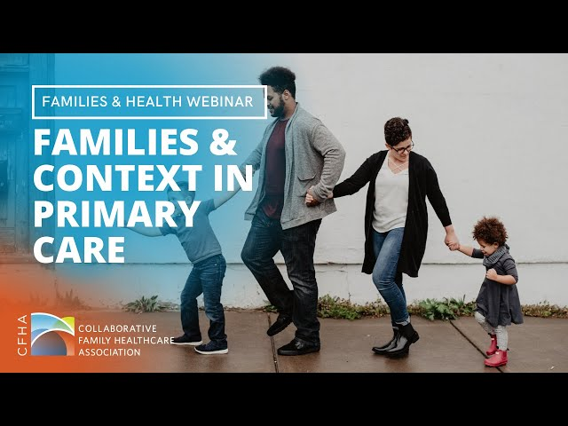 CFHA FH SIG Webinar - Families & Context in Primary Care