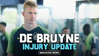 KEVIN DE BRUYNE INJURY UPDATE!   MAN CITY NEWS