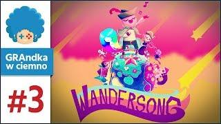 Wandersong PL #3 | Mam własny zespół? :o