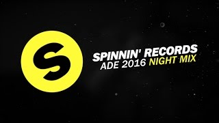 Spinnin' Records ADE 2016 - Night Mix
