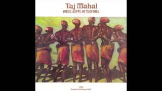 Taj Mahal - Music Keeps Me Together (1975)