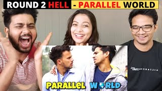 PARALLEL WORLD - ROUND 2 HELL | Indian Reaction Video | R2H