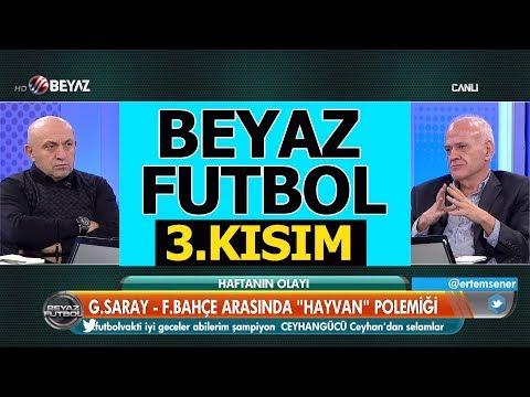 (..) Beyaz Futbol 18 Kasım 2018 Kısım 3/4 - Beyaz TV