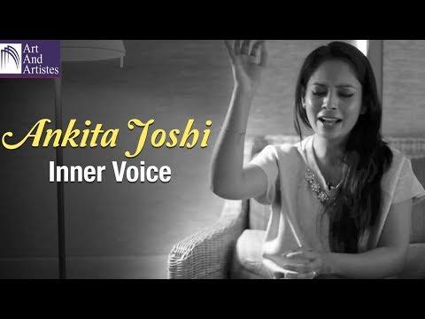 Ankita Joshi | Inner Voice | Musicians Of India | Art And Artistes