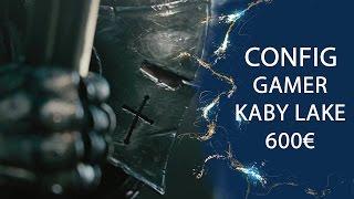 config pc gamer 600 kaby lake