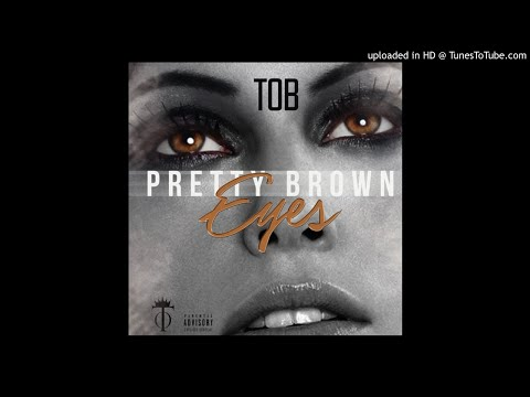 TOB - Pretty Brown Eyes