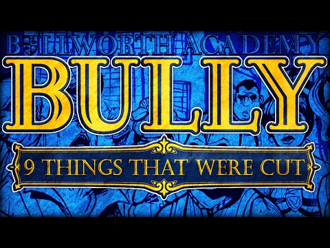 BULLY - 9 THINGS THAT WERE CUT