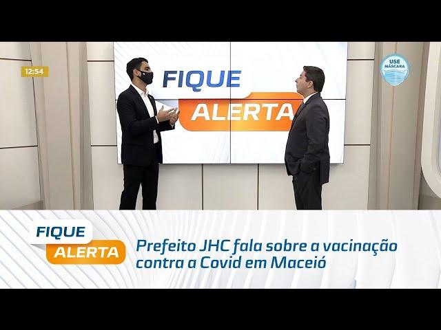 Prefeito JHC fala sobre a vacinação contra a Covid em Maceió