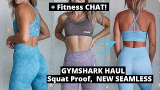 GYMSHARK HAUL | Squat Proof,  NEW SEAMLESS + Fitness Chat!