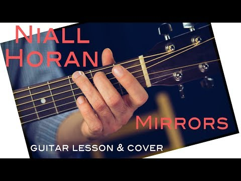 Niall Horan - Mirrors Guitar Lesson w TAB / Mirrors Guitar Tutorial Guitar Cover How To play chords