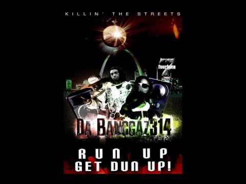 Run Up Get Dun Up - Da banggaz