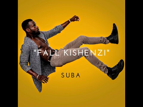 SUBA - Fall Kishenzi (Official Music Video)
