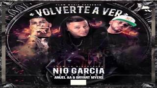 volverte a ver nio garcia ft bryant myers anuel aa