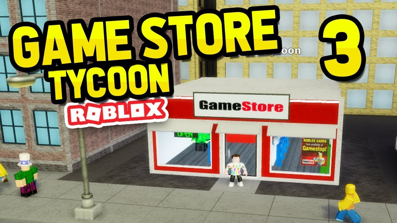 Expanding My Game Store Roblox Game Store Tycoon 3 Youtube