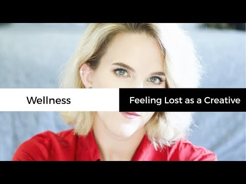 Feeling Lost as a Creative | Wellness