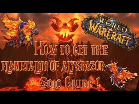 Wow - How to get the Flametalon of Alysrazor / How to solo Alysrazor  - Solo Guide!