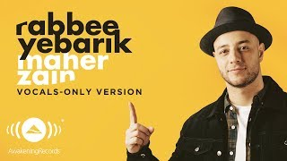 [3.48 MB] Maher Zain - Rabbee Yebarik (English) | (Vocals Only - بدون موسيقى) | Official Lyric Video