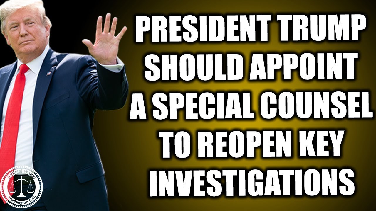 President Trump Should Appoint a Special Counsel to Investigate Crimes Against DOJ & Clinton Cri