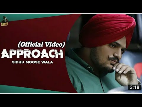 APPROACH (Full Video Song) Sidhu Moose Wala | Latest Punjabi Songs 2020
