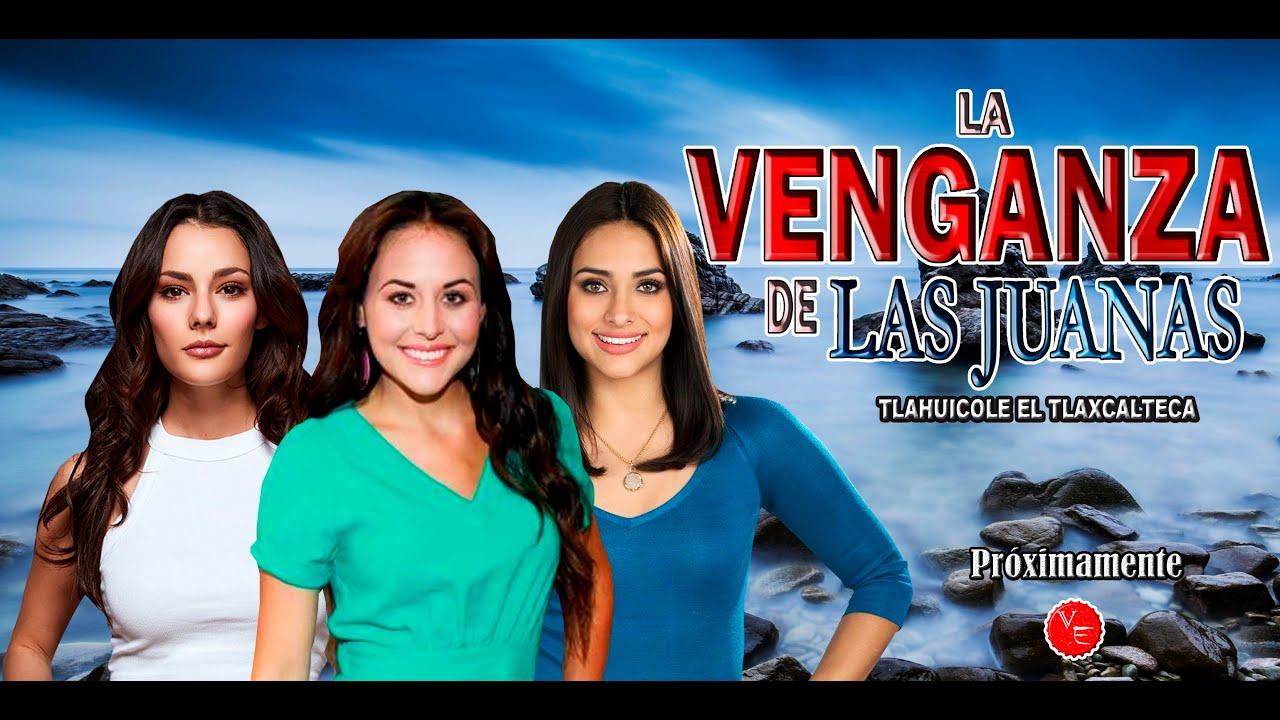 La Venganza De Las Juanas con Renata Notni, Zuria Vega y Oka Giner 2021