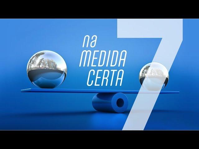 NA MEDIDA CERTA - 7 de 7 - A Dieta Da Alma