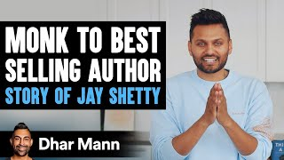 From Monk To Best Selling Book Author, Story Of Jay Shetty | Dhar Mann