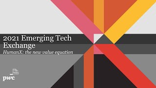 PwC's 2021 Emerging Tech Exchange