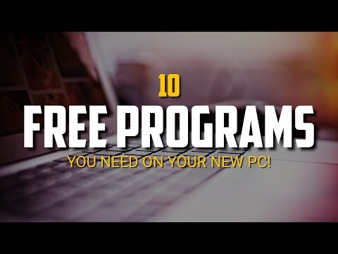 10 Free Programs You Need on Your New PC! 2018