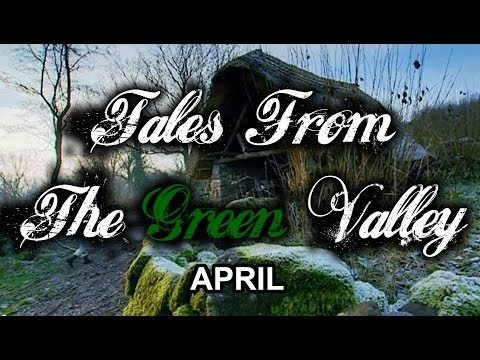 Tales From The Green Valley - April (part 8 of 12)