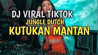 DJ VIRAL TAHUN BARU TIKTOK KUTUKAN MANTAN | JUNGLE DUTCH FULL BASS 2021