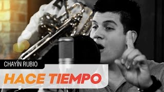 Chayín Rubio - Hace Tiempo [El Poder De La Musica]