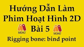 [Moho12 ] Hướng Dẫn Làm Phim Hoạt Hình 2D - Bài 5 - Rigging bone-part2