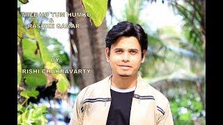 MILE HO TUM HUMKO & MERE RASHKE QAMAR (ROCK VERSION) | COVER SONG | RISHI CHAKRAVARTY