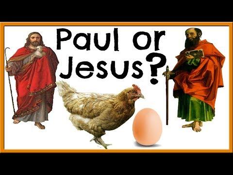 The Chicken or the Egg? Paul vs Jesus