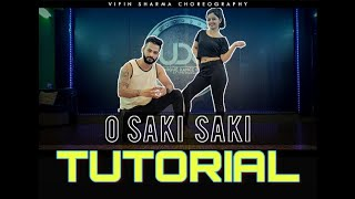 O Saki Saki Dance TUTORIAL | Nora Fatehi | Learn Dance STEP BY STEP | Vipin Sharma Choreography