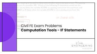 Civil FE Exam Problems - Computation Tools - IF Statements