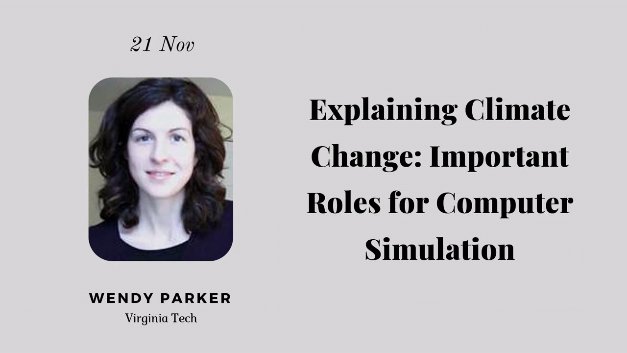 13 : Explaining Climate Change: Important Roles for Computer Simulation (Wendy Parker)