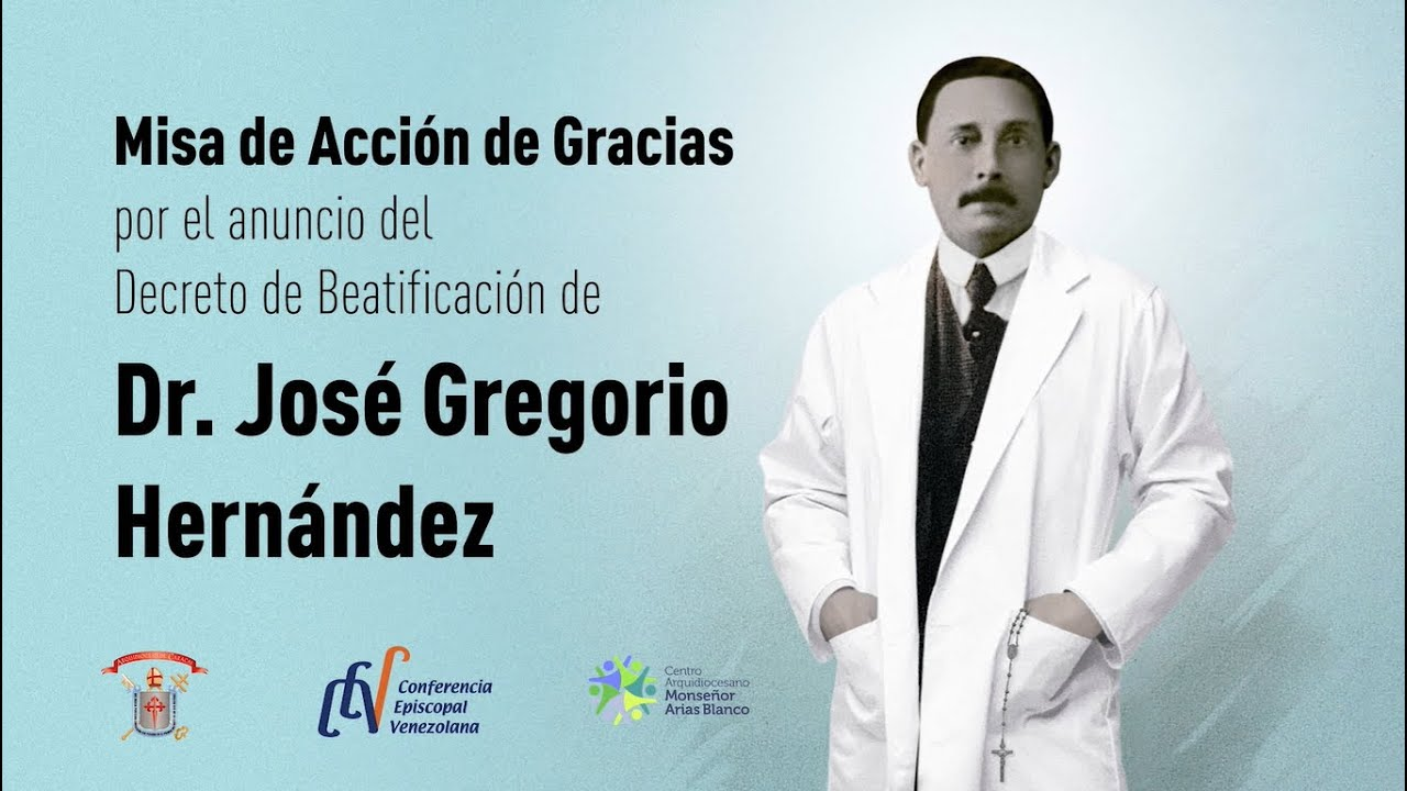Misa De Accion De Gracias Por La Beatificacion Del Dr Jose Gregorio Hernandez Youtube