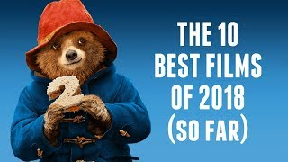 The 10 Best Films of 2018 (So Far) | Video Countdown