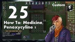 RIMWORLD (Random) How To: Medicine, Penoxycyline 1 -  Part 25