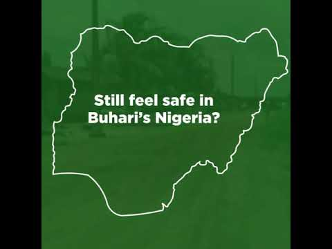 Dear Nigerians, do you still feel safe in Buhari's Nigeria?