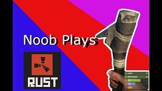 Noob Plays Rust  Funny Moments